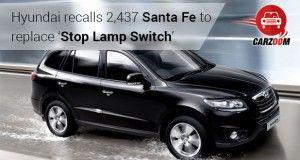 Hyundai recalls 2,437 Santa Fe to replace 'Stop Lamp Switch'