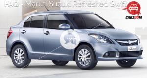Maruti Suzuki Refreshed Swift Dzire FAQ