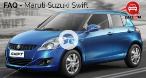 Maruti Suzuki Swift FAQ