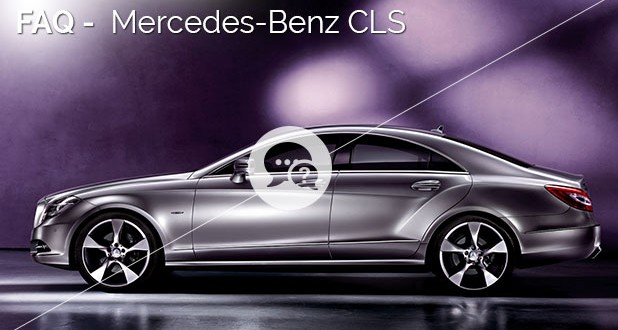 FAQ Mercedes Benz CLS