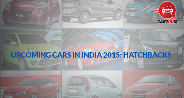Upcoming Hatchbacks 2015