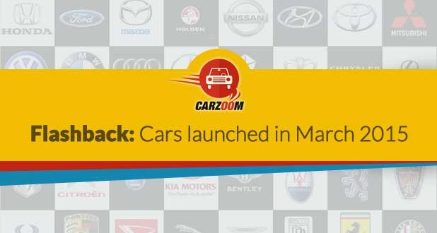 Flashback-Cars Launched in March 2015