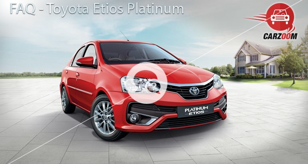 Toyota Etios Platinum FAQ